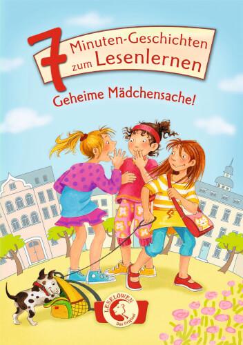 Loewe 7-Minuten-Geschichten zum Lesenlernen - Geheime Mädchensache!
