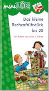 miniLÜK Das kleine Rechenfrühstück bis 20, Lernheft, 25 Seiten, von 6 - 7 Jahren