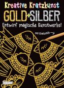 Kreative Kratzkunst: Gold und Silber: Set mit 10 Kratzbildern, Anleitungsbuch und Holzstift, Taschenbuch, 16 Seiten, ab 5 Jahren