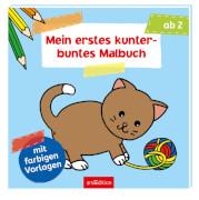 Ars Edition - Mein erstes kunterbuntes Malbuch, Taschenbuch, ab 2 Jahren, 80 Seiten