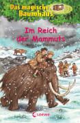 Loewe Osborne, Das magische Baumhaus Bd. 07 Im Reich der Mammuts