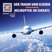 Tessloff WAS IST WAS Hörspiel: Der Traum vom Fliegen/ Helikopter im Einsatz